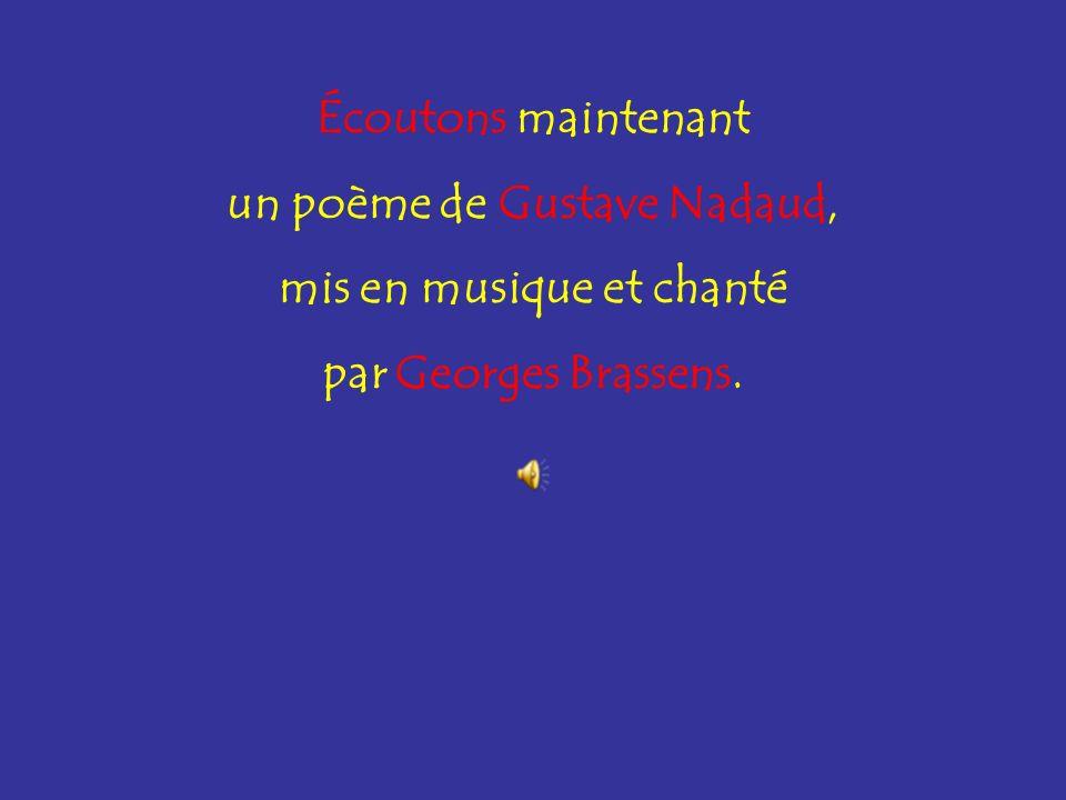 un poème de Gustave Nadaud, mis en musique et chanté