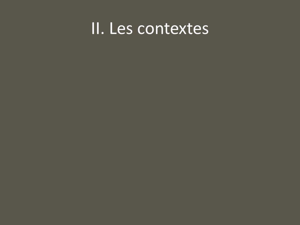 II. Les contextes