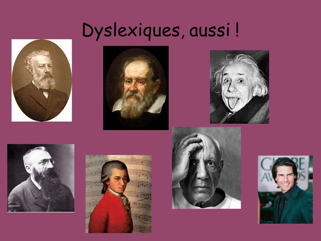 Dyslexiques, aussi !