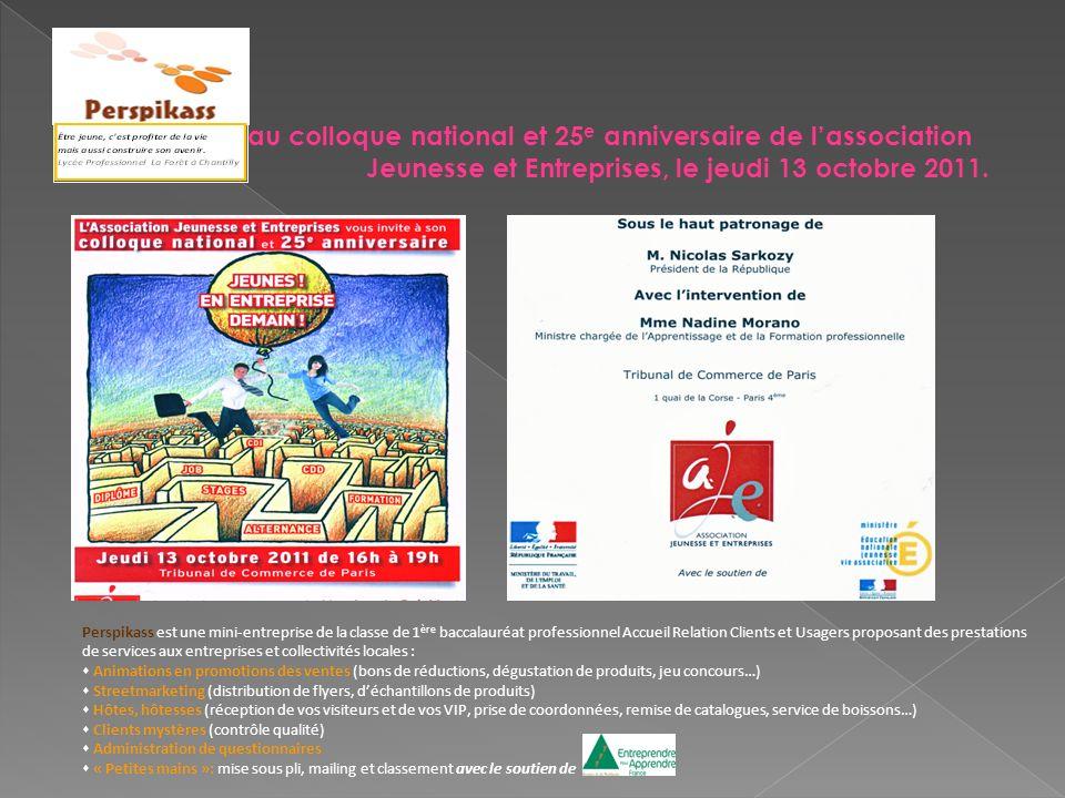 au colloque national et 25e anniversaire de l'association Jeunesse et Entreprises, le jeudi 13 octobre 2011.