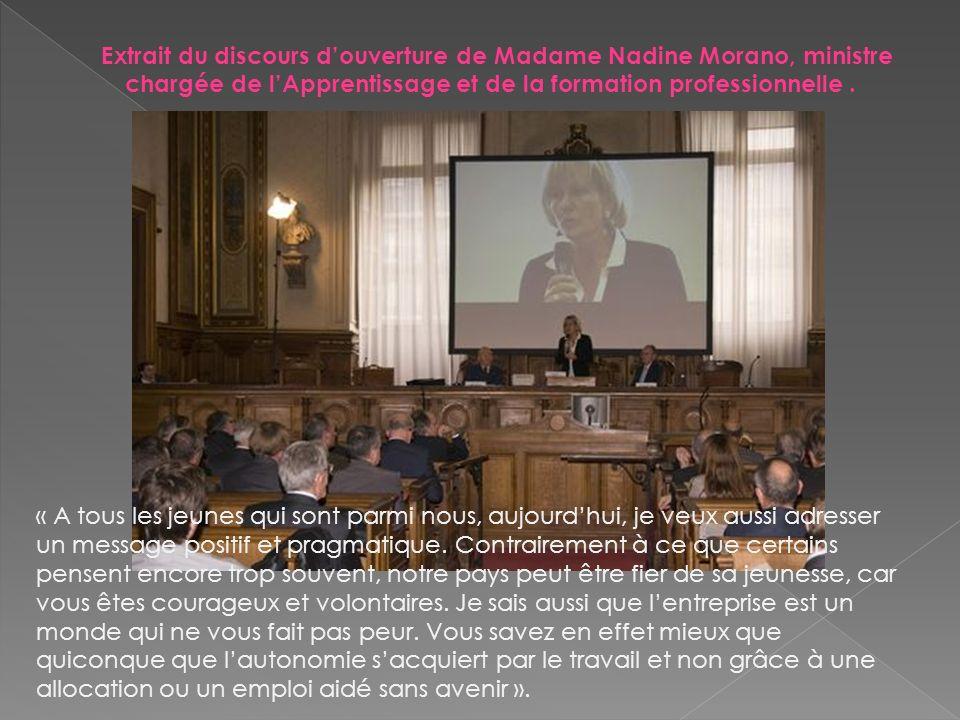 Extrait du discours d'ouverture de Madame Nadine Morano, ministre chargée de l'Apprentissage et de la formation professionnelle .