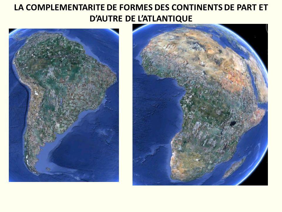 LA COMPLEMENTARITE DE FORMES DES CONTINENTS DE PART ET D'AUTRE DE L'ATLANTIQUE