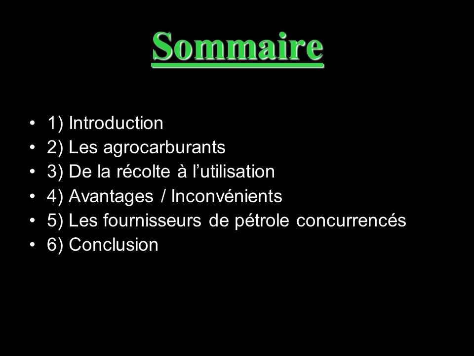 Sommaire 1) Introduction 2) Les agrocarburants