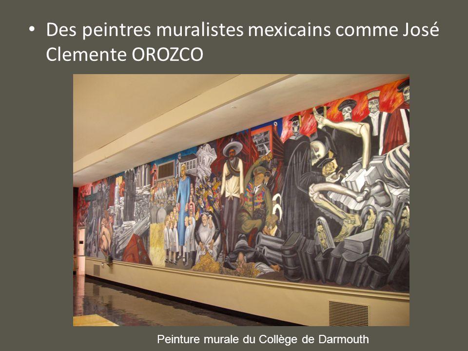 Des peintres muralistes mexicains comme José Clemente OROZCO