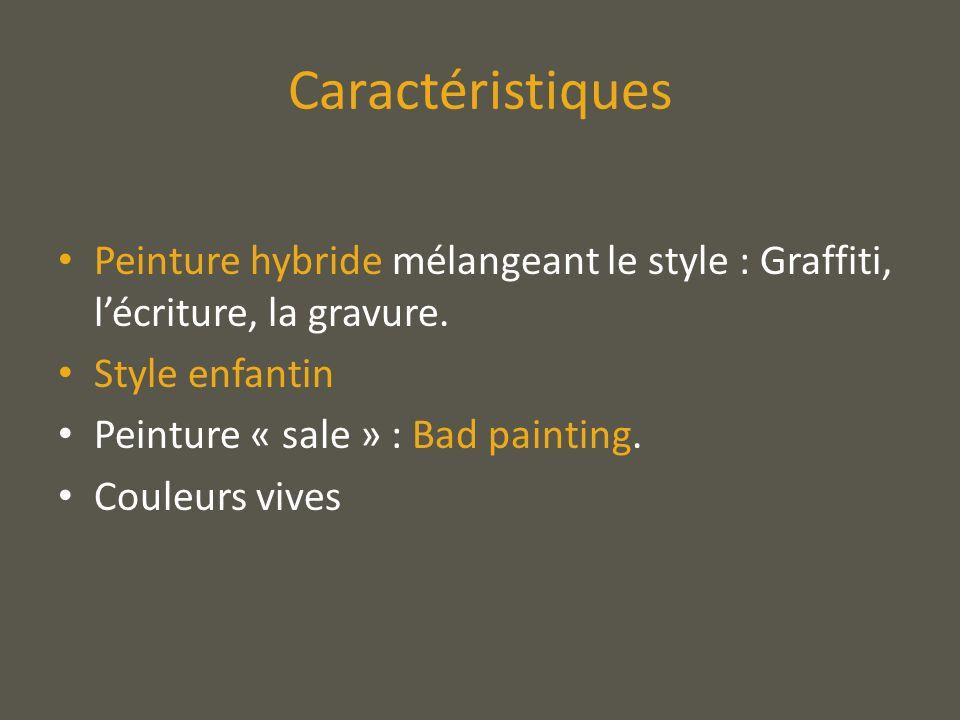 Caractéristiques Peinture hybride mélangeant le style : Graffiti, l'écriture, la gravure. Style enfantin.