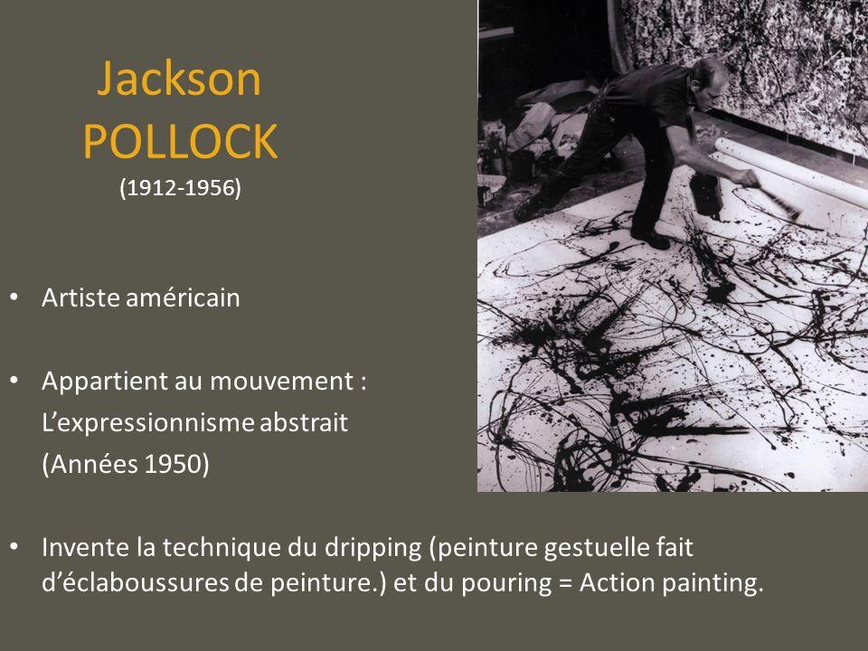 Jackson POLLOCK (1912-1956) Artiste américain