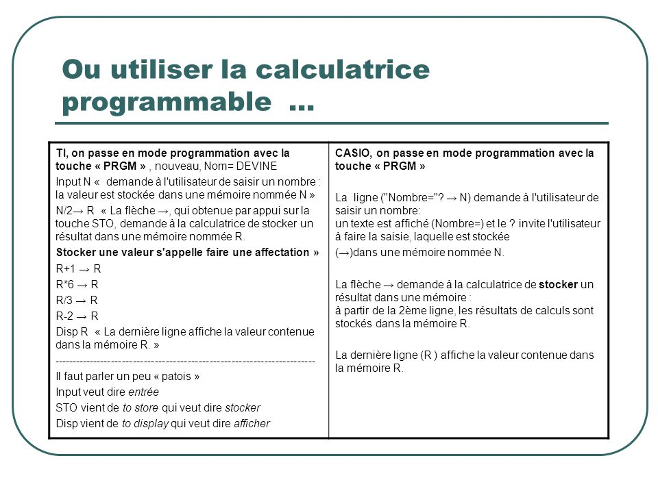 Ou utiliser la calculatrice programmable …
