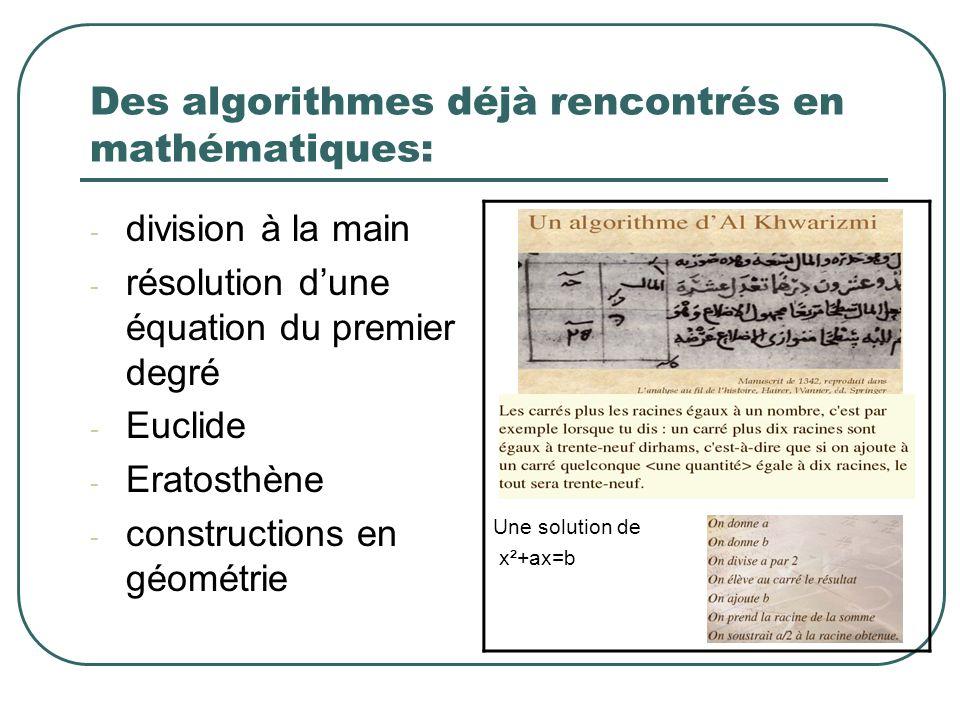 Des algorithmes déjà rencontrés en mathématiques: