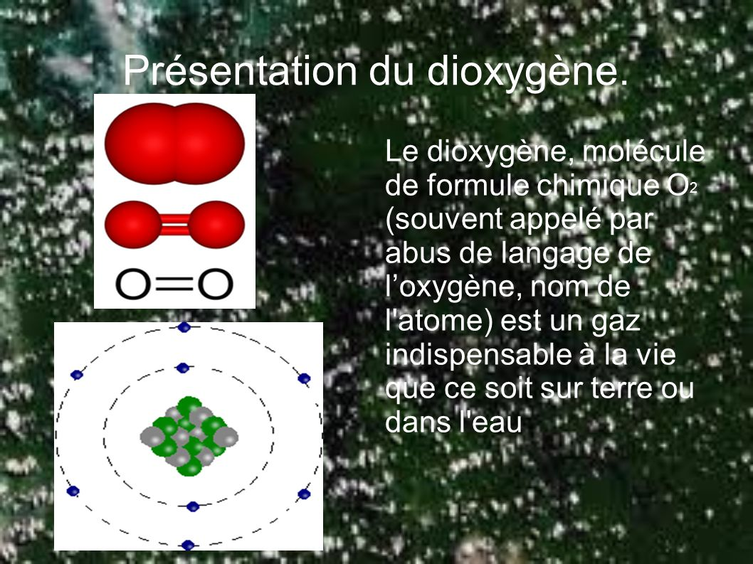 Présentation du dioxygène.