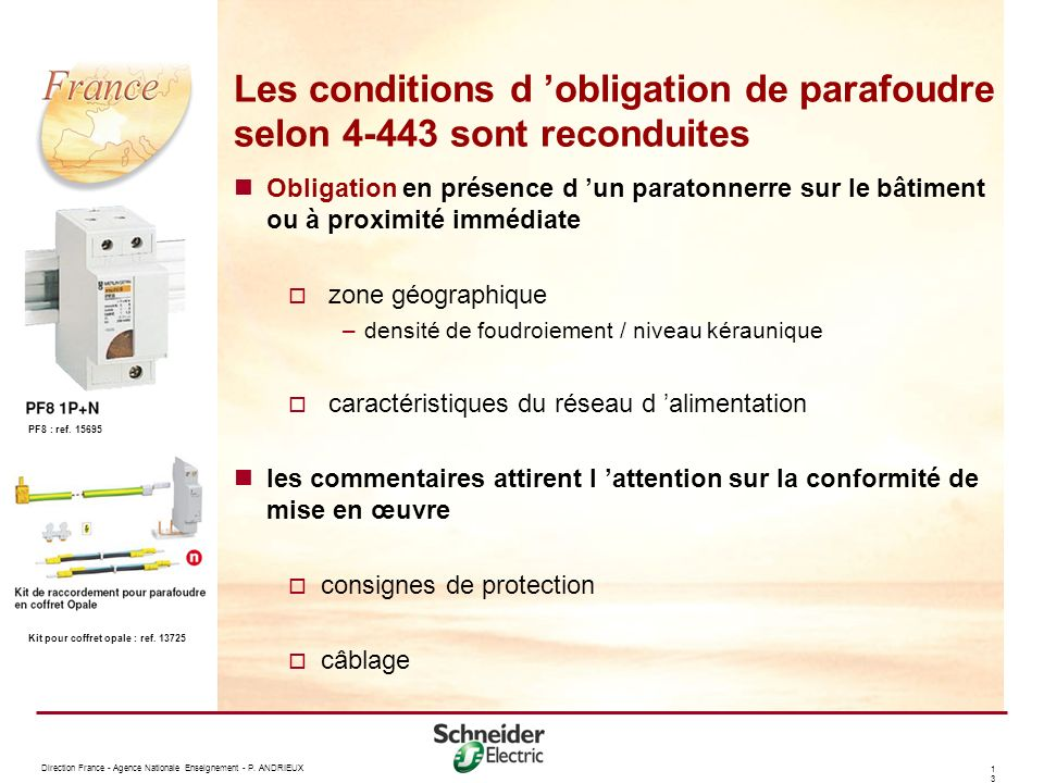Les conditions d 'obligation de parafoudre selon 4-443 sont reconduites
