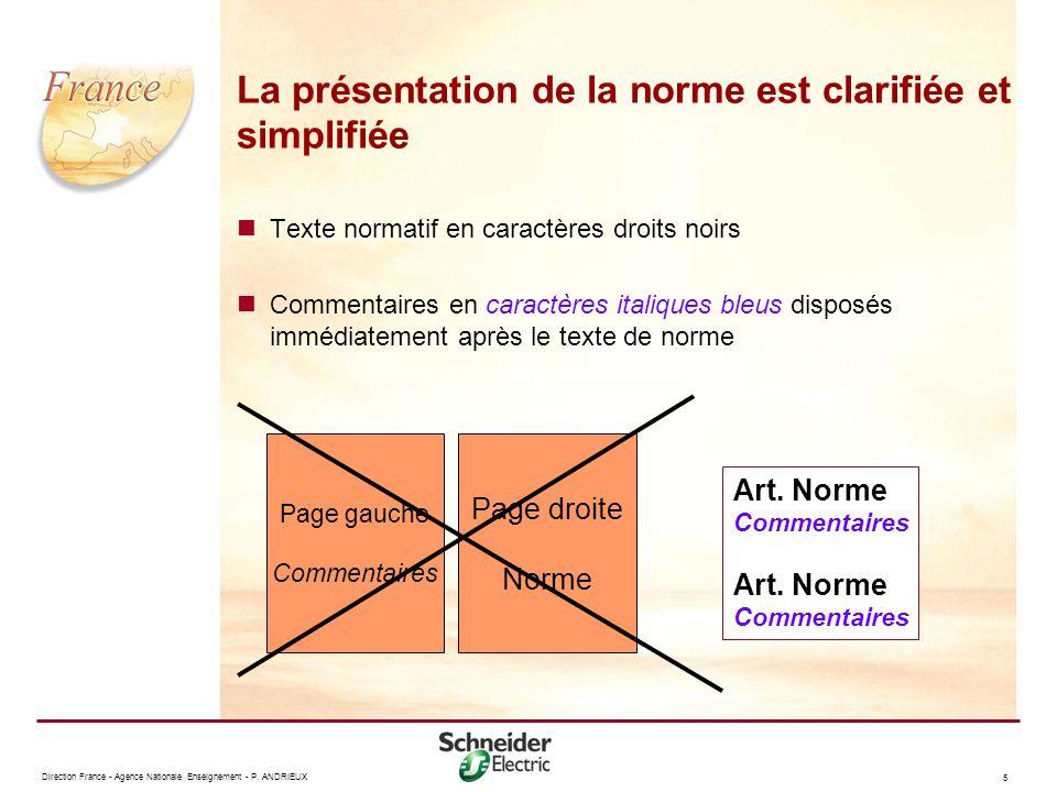 La présentation de la norme est clarifiée et simplifiée