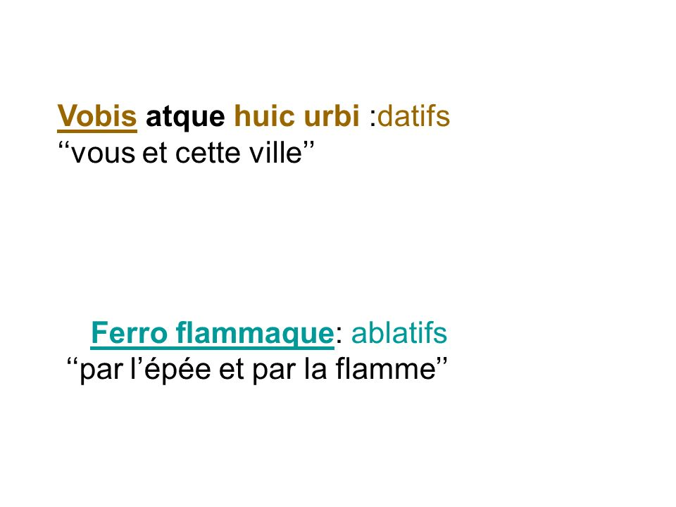 Vobis atque huic urbi :datifs