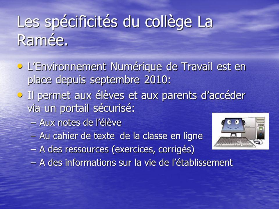 Les spécificités du collège La Ramée.