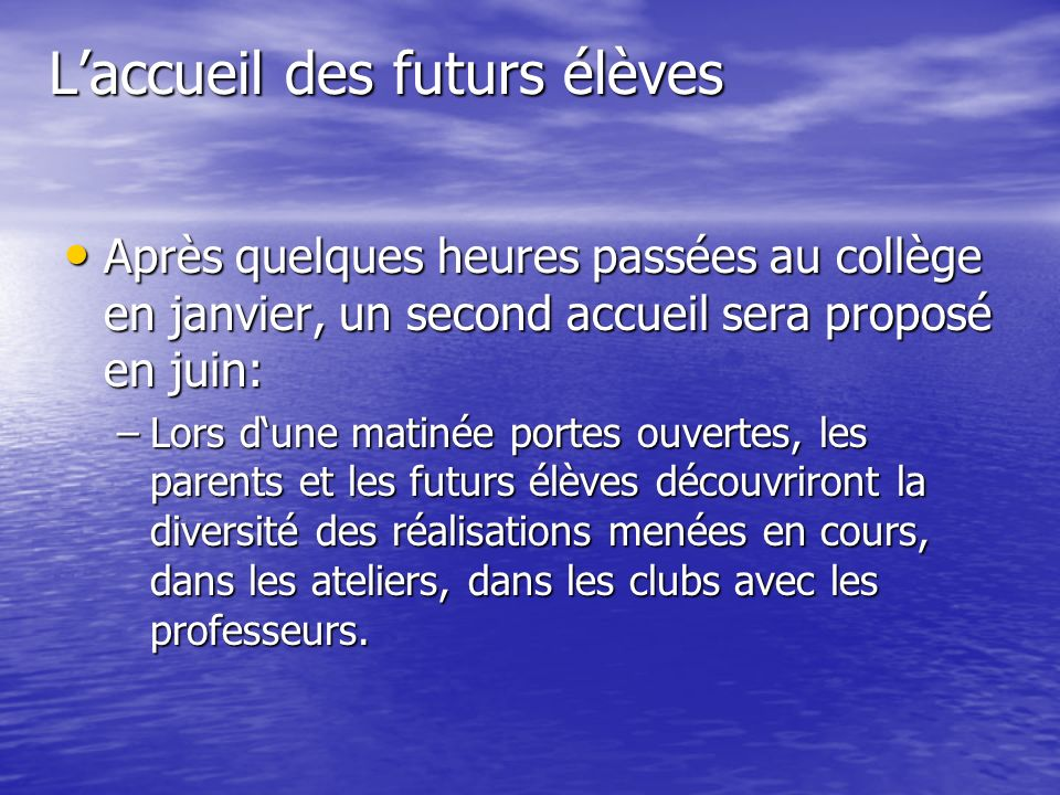 L'accueil des futurs élèves