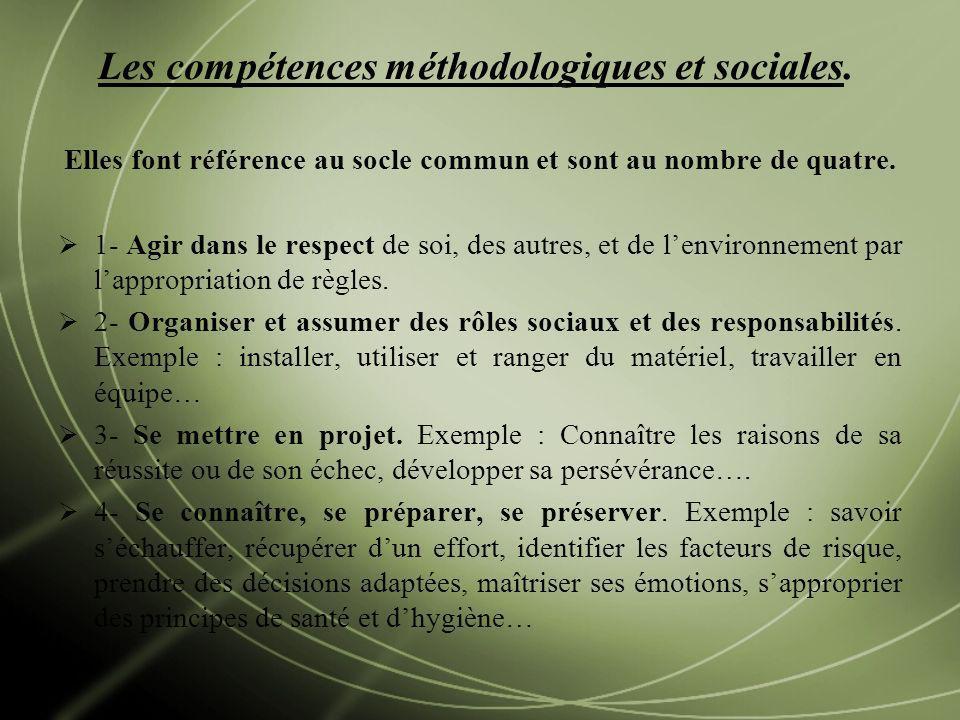 Les compétences méthodologiques et sociales.