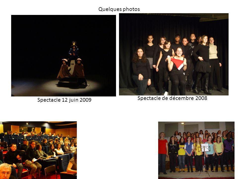 Quelques photos Spectacle de décembre 2008 Spectacle 12 juin 2009