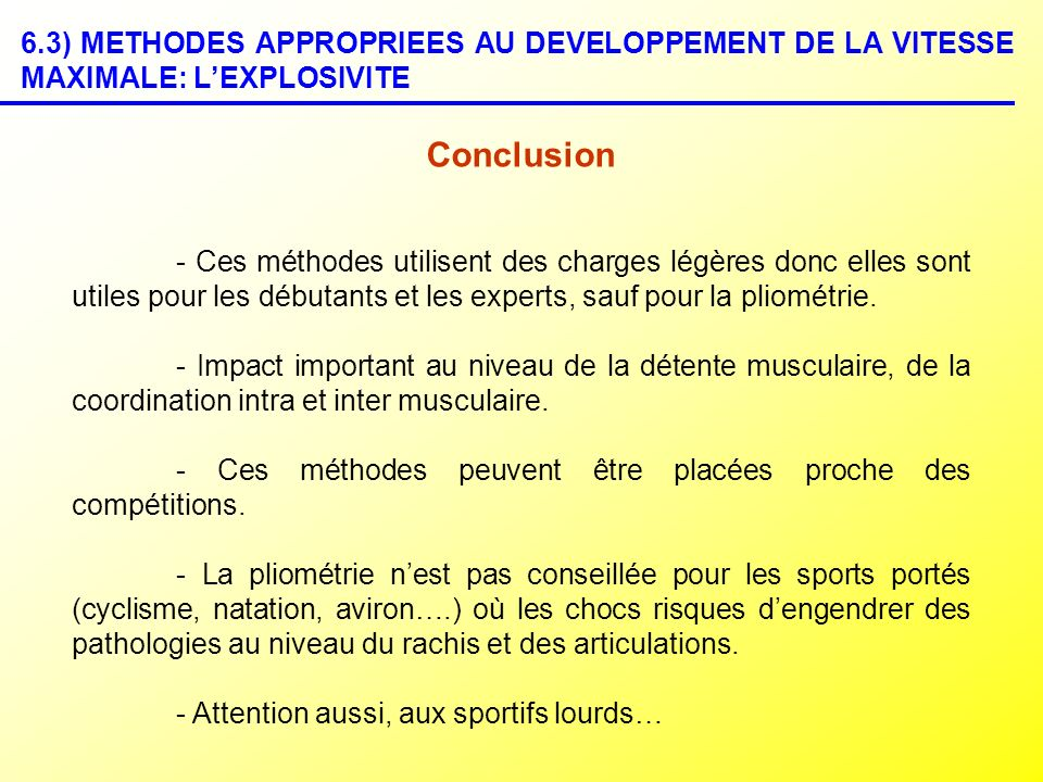 6.3) METHODES APPROPRIEES AU DEVELOPPEMENT DE LA VITESSE MAXIMALE: L'EXPLOSIVITE