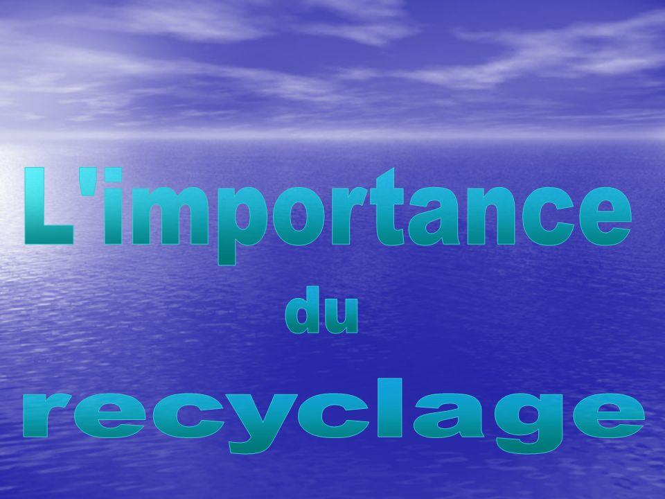 L importance du recyclage