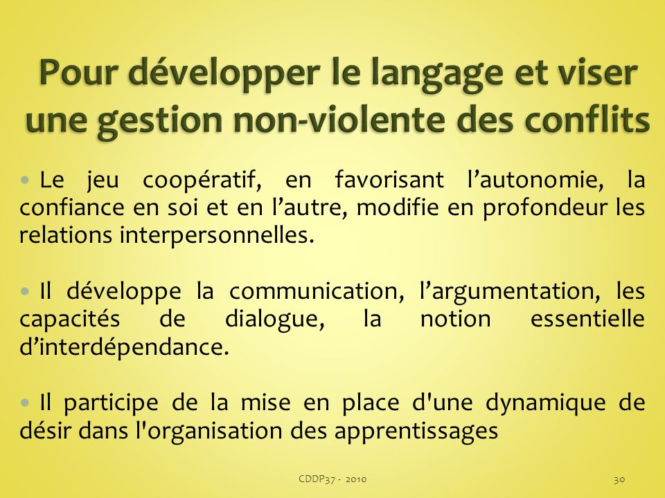 Pour développer le langage et viser une gestion non-violente des conflits