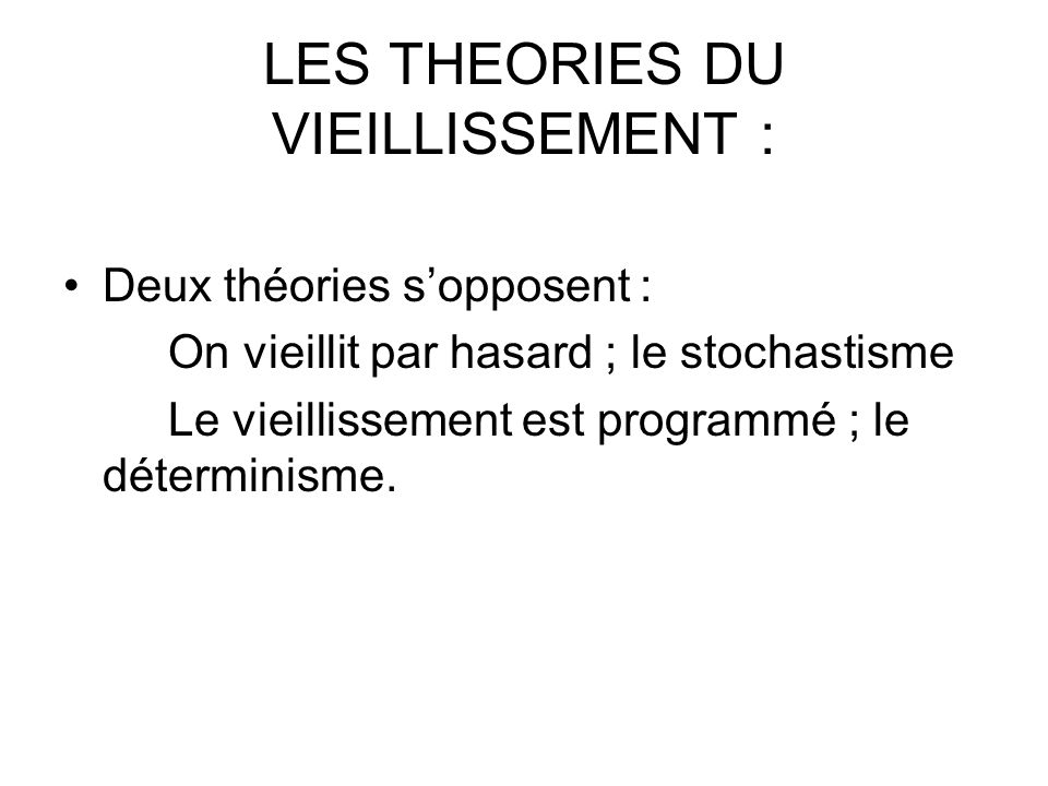 LES THEORIES DU VIEILLISSEMENT :