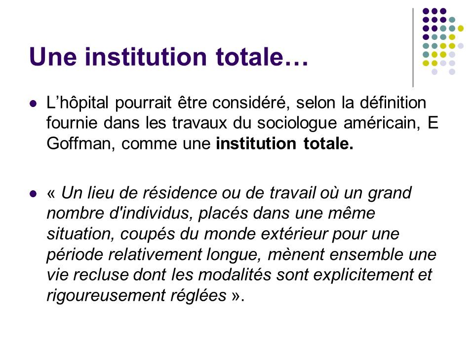 Une institution totale…
