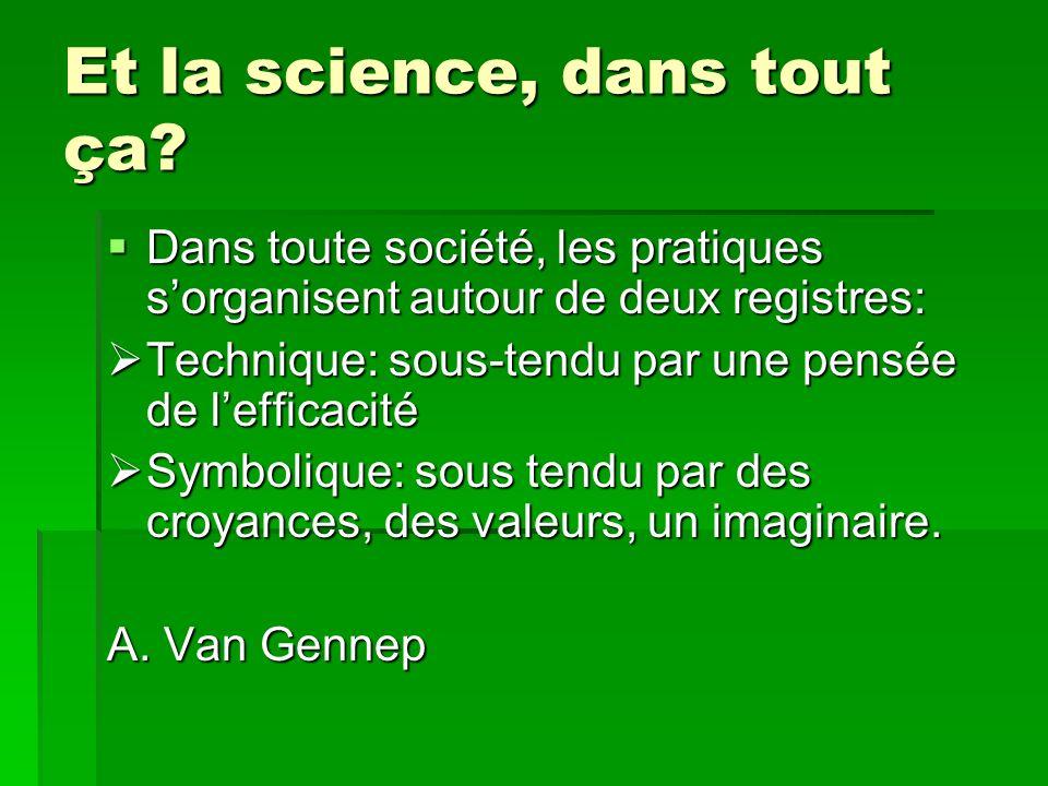Et la science, dans tout ça