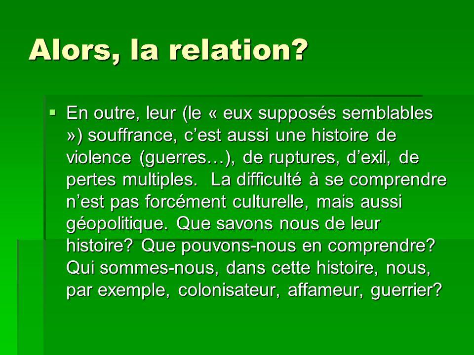 Alors, la relation