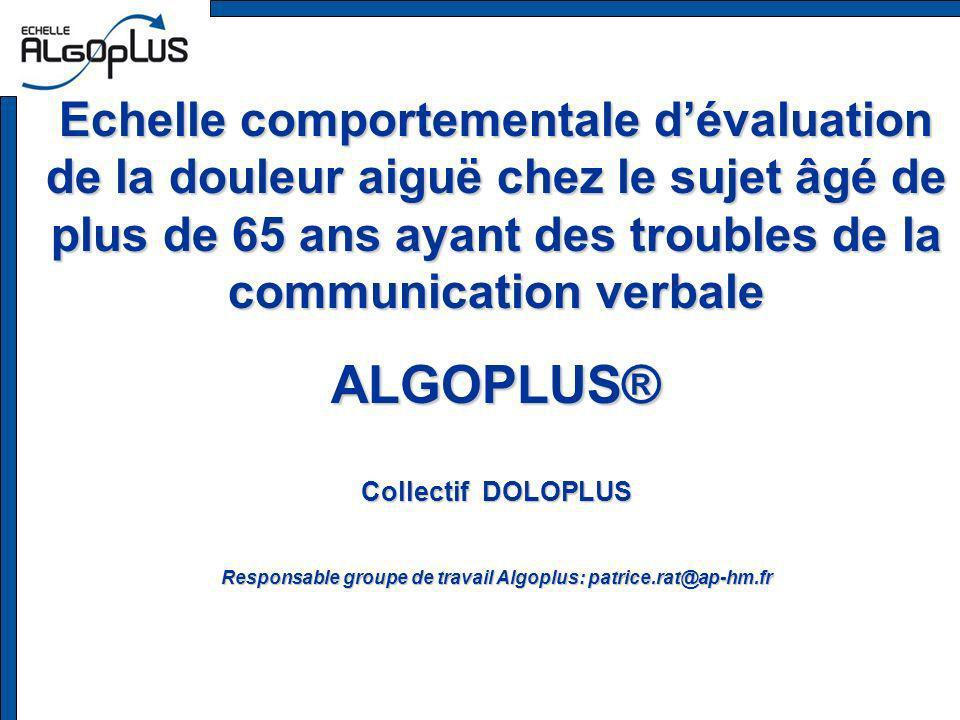 Responsable groupe de travail Algoplus: patrice.rat@ap-hm.fr