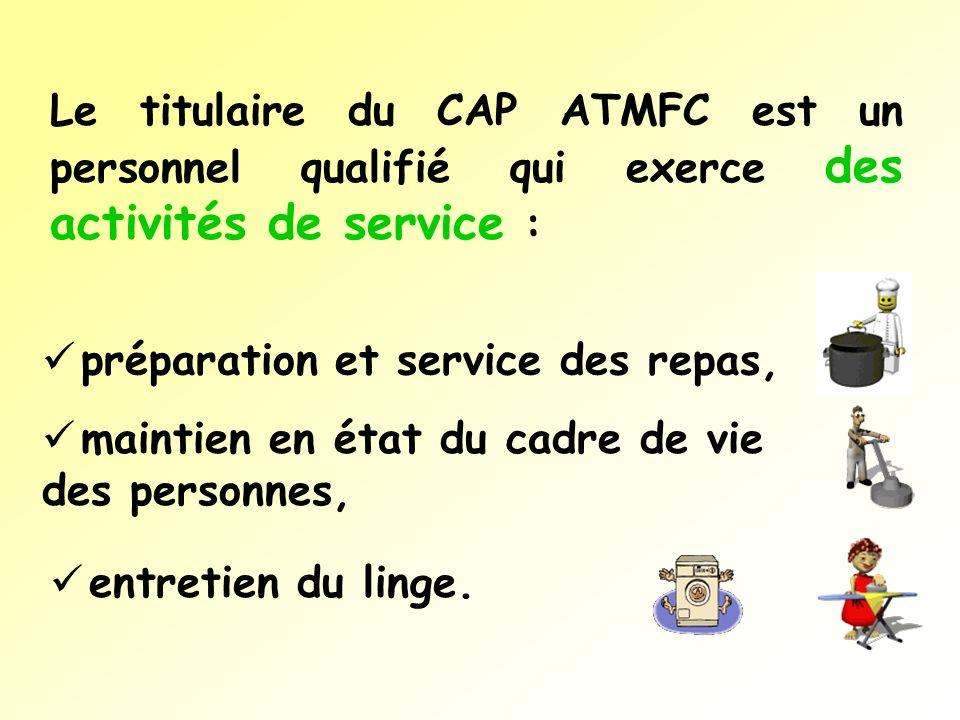 Le titulaire du CAP ATMFC est un personnel qualifié qui exerce des activités de service :