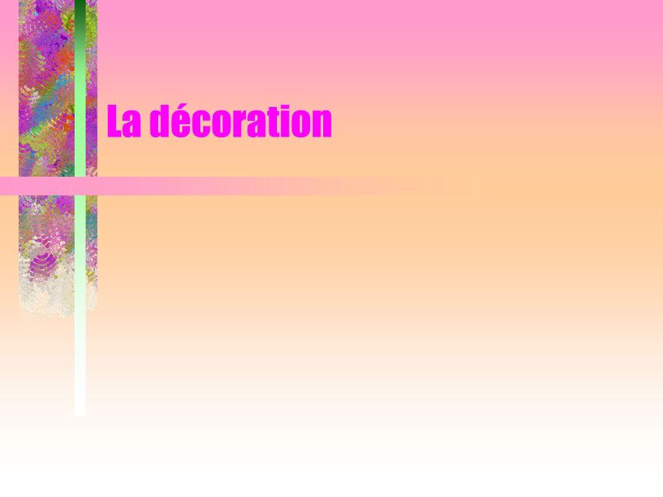 La décoration