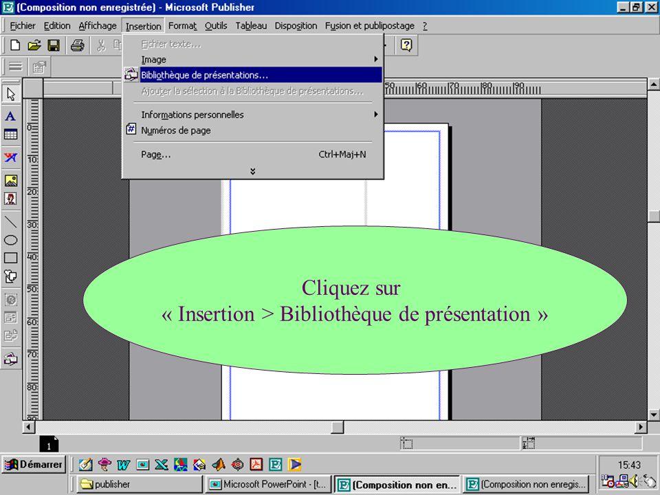 « Insertion > Bibliothèque de présentation »