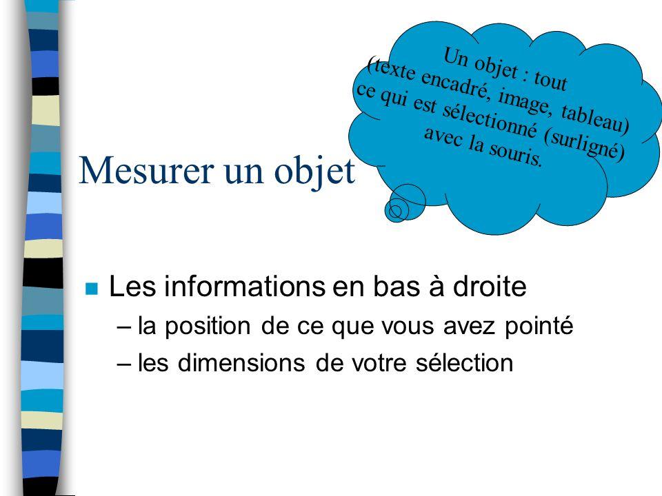 Mesurer un objet Les informations en bas à droite