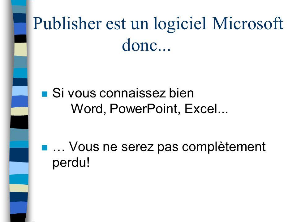 Publisher est un logiciel Microsoft donc...