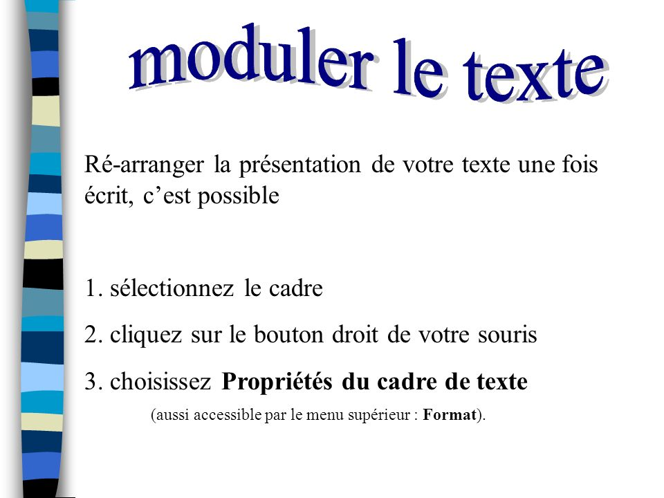Ré-arranger la présentation de votre texte une fois écrit, c'est possible