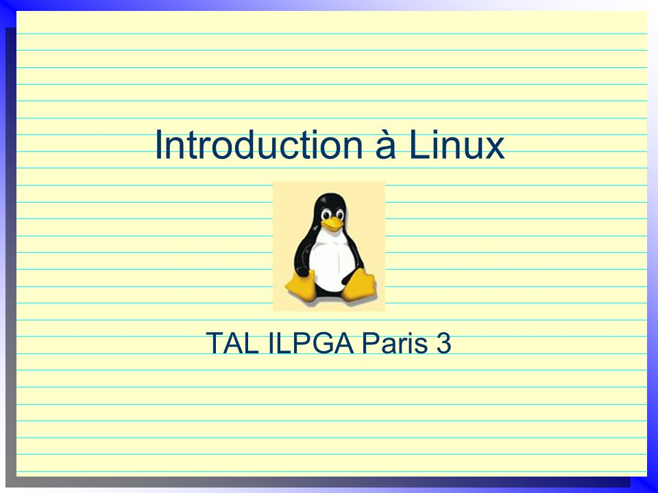 Introduction à Linux TAL ILPGA Paris 3