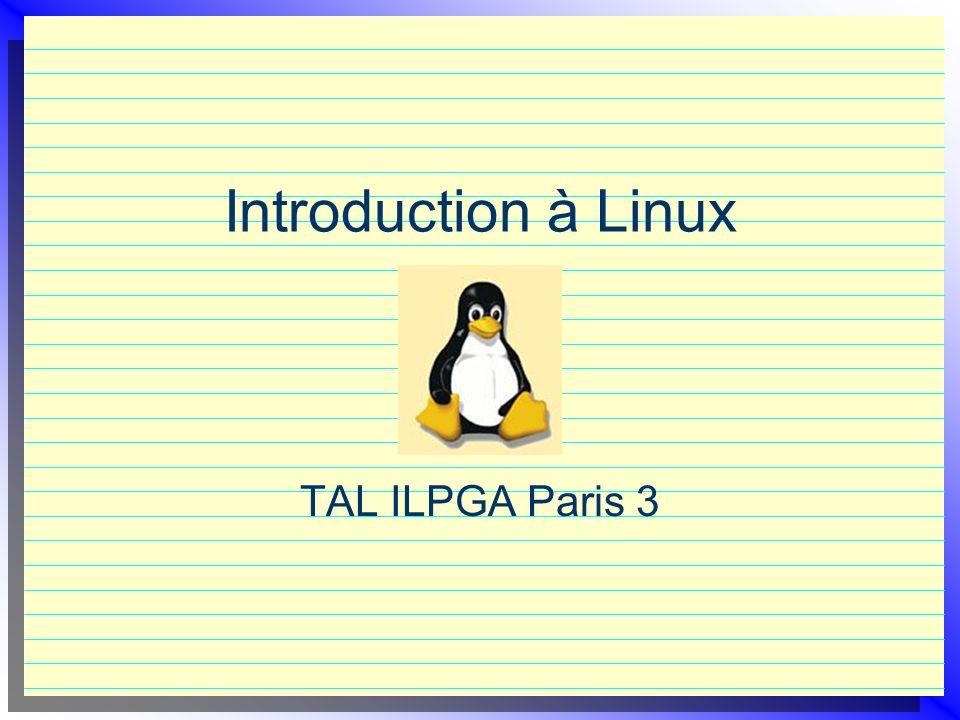 Introduction à Linux TAL ILPGA Paris 3