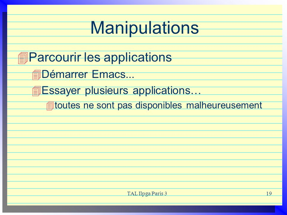 Manipulations Parcourir les applications Démarrer Emacs...