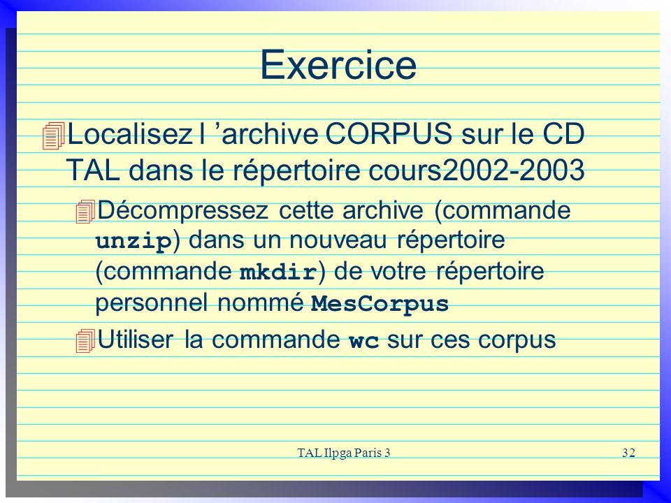 Exercice Localisez l 'archive CORPUS sur le CD TAL dans le répertoire cours2002-2003.