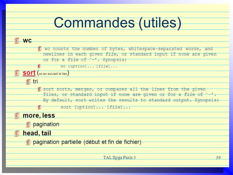Commandes (utiles) wc sort (ex en suivant le lien) more, less