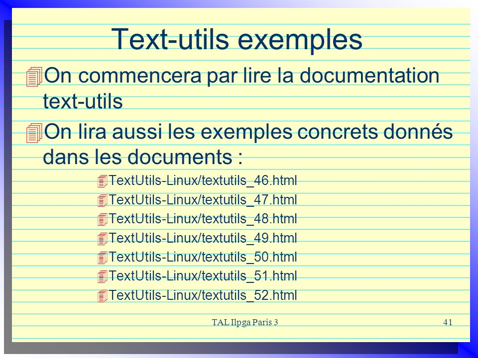 Text-utils exemples On commencera par lire la documentation text-utils