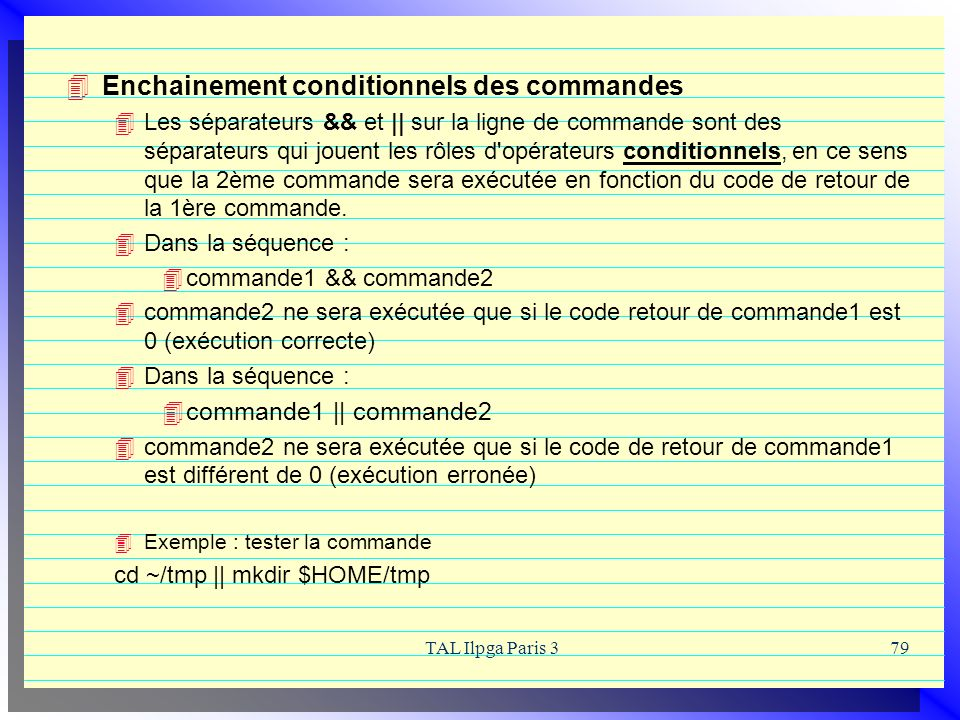 Enchainement conditionnels des commandes