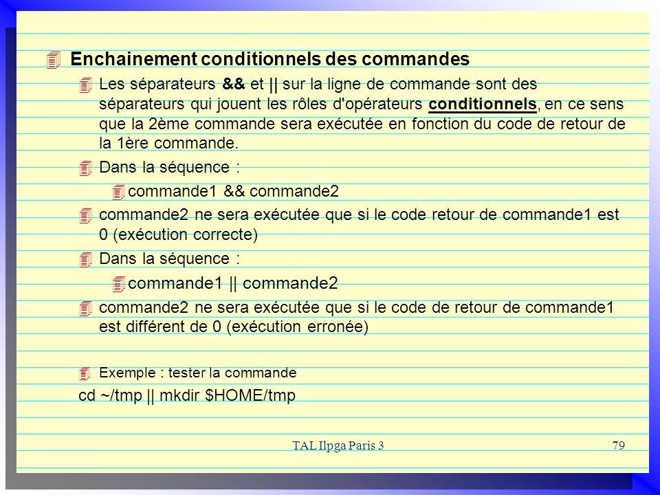Enchainement conditionnels des commandes