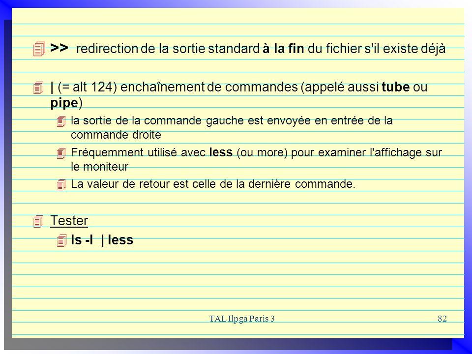 >> redirection de la sortie standard à la fin du fichier s il existe déjà