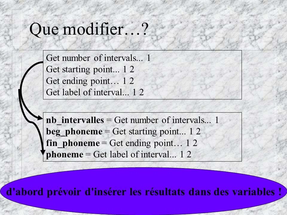 d abord prévoir d insérer les résultats dans des variables !