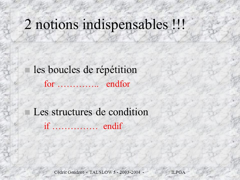 2 notions indispensables !!!