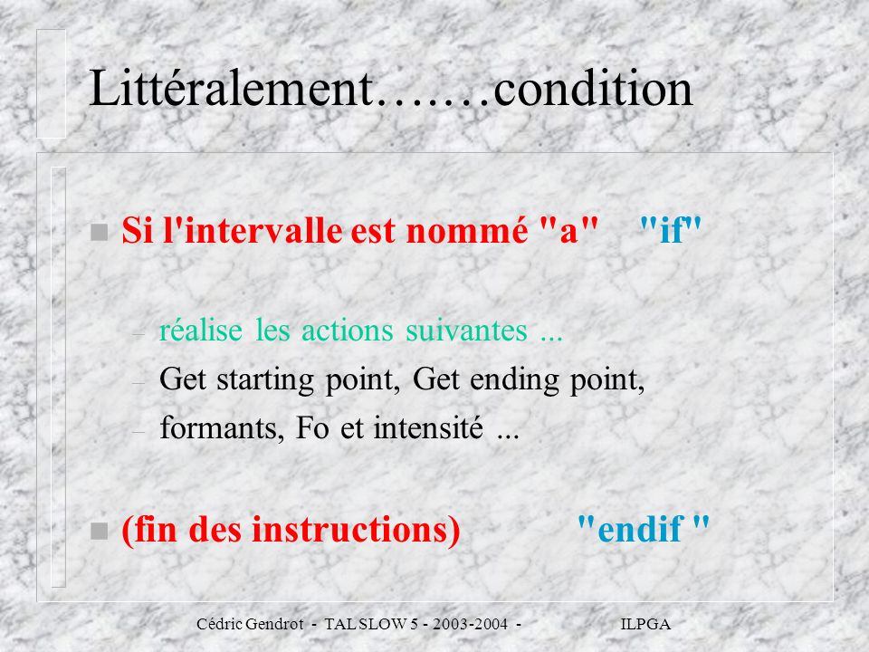 Littéralement….…condition