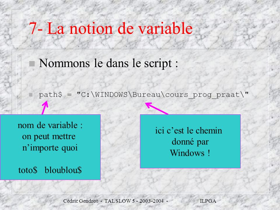 7- La notion de variable Nommons le dans le script :