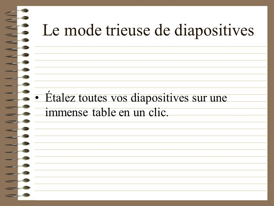 Le mode trieuse de diapositives