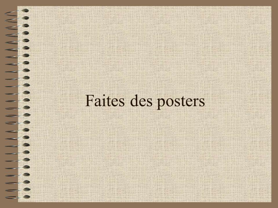 Faites des posters