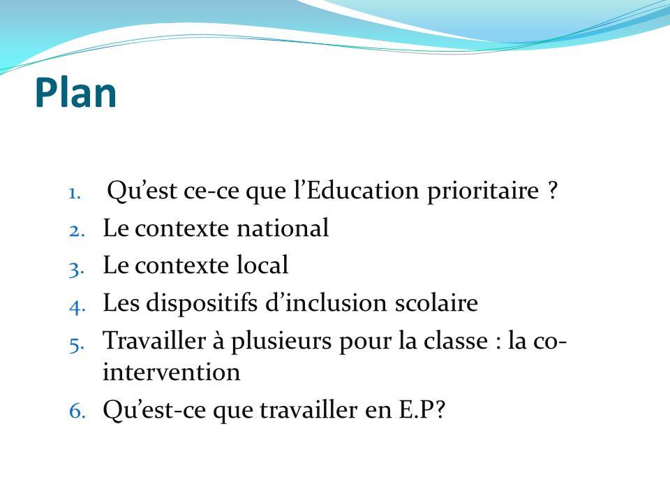Plan Qu'est ce-ce que l'Education prioritaire Le contexte national